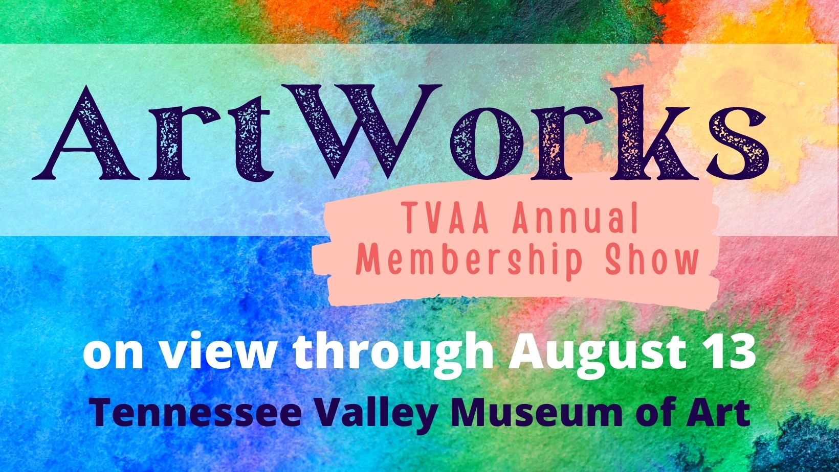 ArtWorks: TVAA Annual Membership Show. On view through August 13. Tennessee Valley Museum of Art.