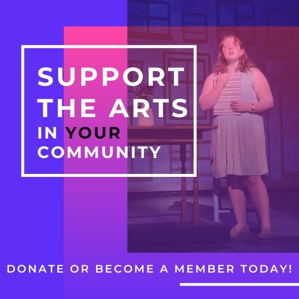 """Photo of young woman performing on stage with the text """" Support the Arts in Your Community: Donate or Become a Member Today!"""""""