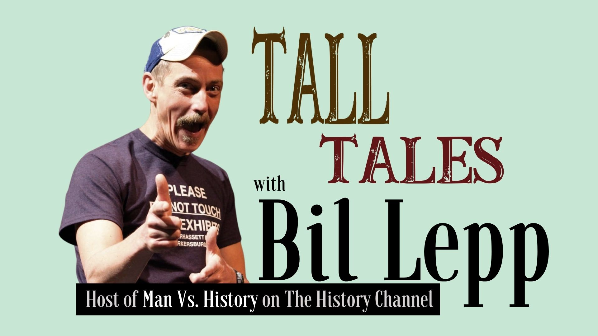 Tall Tales with Bil Lepp, Host of Man Vs. History on The History Channel - with photo of Bil Lepp