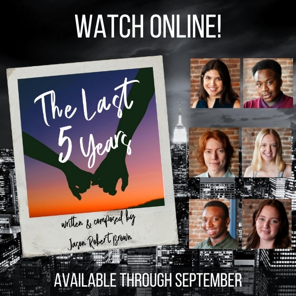 Watch Online! The Last Five Years is available through Video on Demand through September 2021