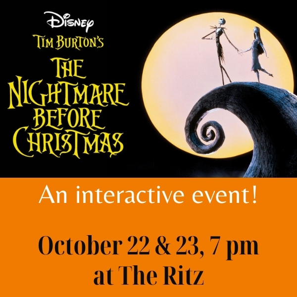 """Nightmare Before Christmas image with the words """"An interactive event! October 22 & 23, 7 pm at The Ritz"""